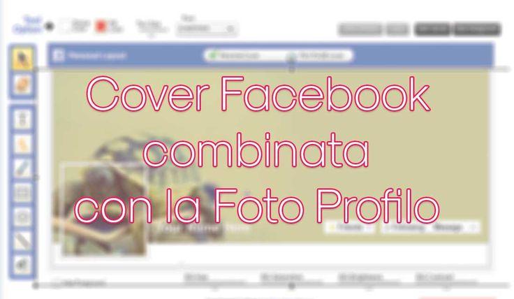 Combinare la foto del profilo con quella della copertina è una soluzione molto carina per rendere unica la nostra pagina profilo di Facebook.