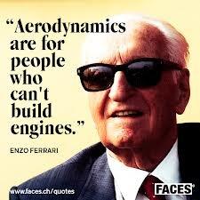"""aerodynamics are for people who can't build engines."" -Enzo Ferrari YankInAustralia #ferrari #successquotes"