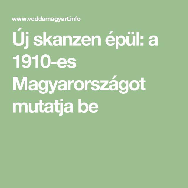 Új skanzen épül: a 1910-es Magyarországot mutatja be