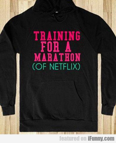 Training For A Marathon...of Netflix!