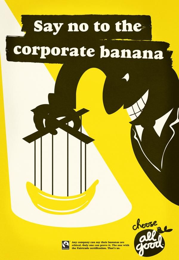 Say no to the corporate banana - puppet, All Good Fair-trade Bananas, Special Group, All Good Bananas, Print, Outdoor, Ads