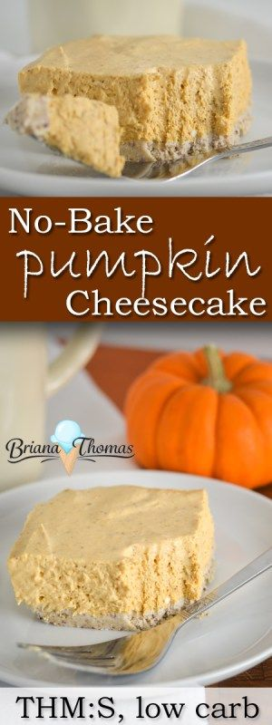 No-Bake Pumpkin Cheesecake...it's THM:S, low carb, sugar free, and gluten/egg/nut free!