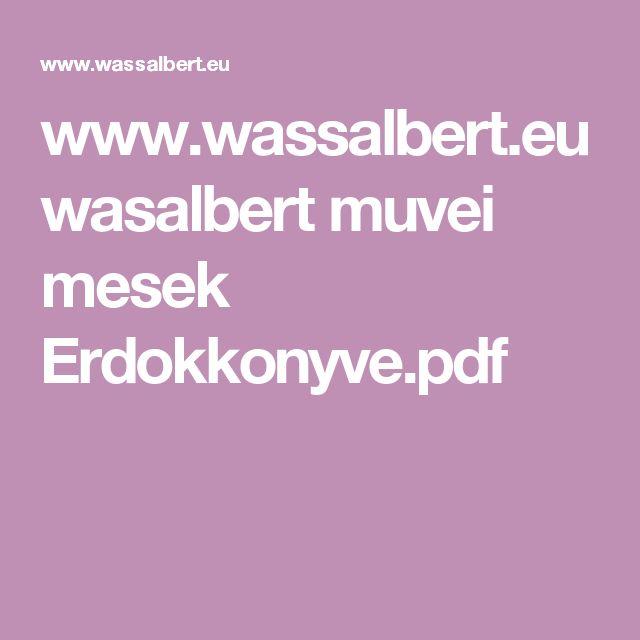 www.wassalbert.eu wasalbert muvei mesek Erdokkonyve.pdf