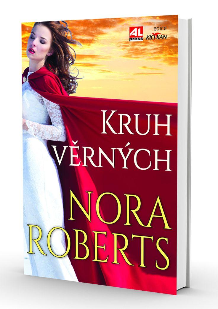 KRUH VĚRNÝCH - Nora Roberts http://www.alpress.cz/kruh-vernych/