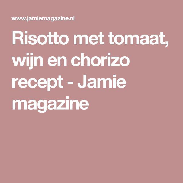 Risotto met tomaat, wijn en chorizo recept - Jamie magazine