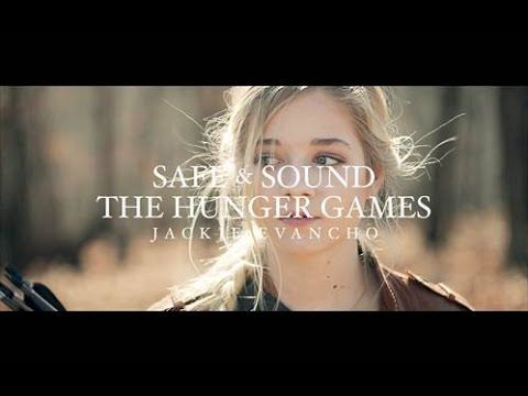 Safe & Sound  - Jackie Evancho (The Hunger Games)