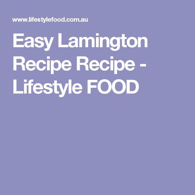 Easy Lamington Recipe Recipe - Lifestyle FOOD