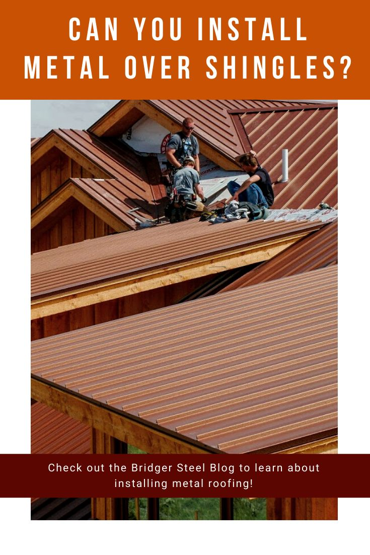 Can you install a metal roof over shingles in 2020