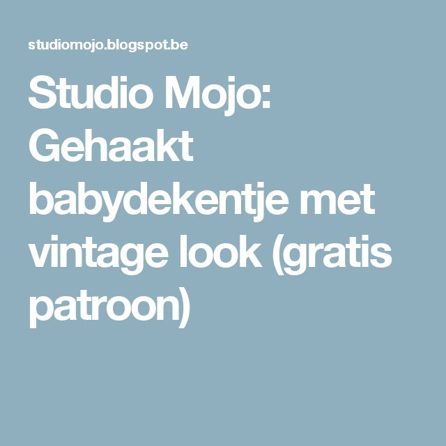 Studio Mojo: Gehaakt babydekentje met vintage look (gratis patroon)