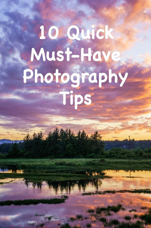 To create a great photograph, a lot of different things have to come together. Check these 10 quick photography tips and start making images with impact.