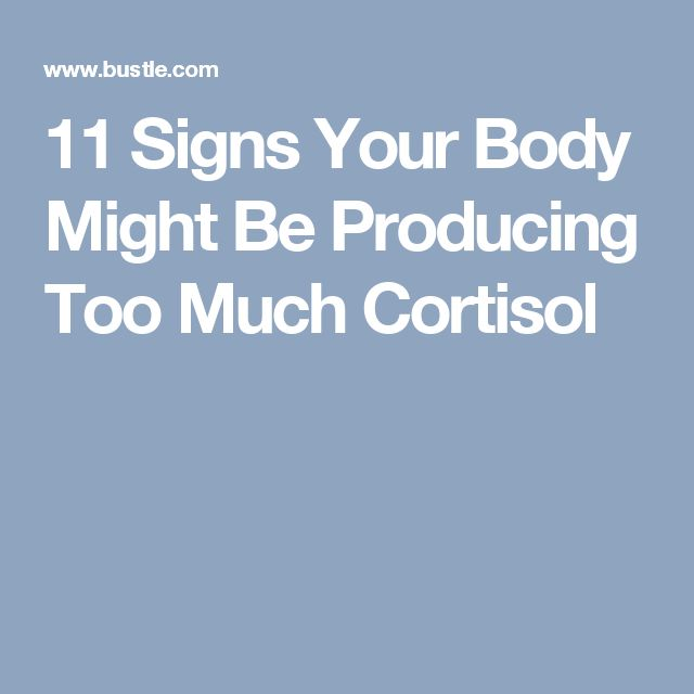 11 Signs Your Body Might Be Producing Too Much Cortisol