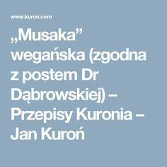 """""""Musaka"""" wegańska (zgodna z postem Dr Dąbrowskiej) – Przepisy Kuronia – Jan Kuroń"""