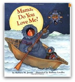 This was one of ny fav when i was little!!!!---Mama, Do You Love Me?    Explore the Inuit culture with this wonderful book. Set in Alaska, there are loads of learning opportunities after finishing this book. You'll read the story of an Alaskan girl and her mother as she tests her independence, yet holds tight to her mother's love.