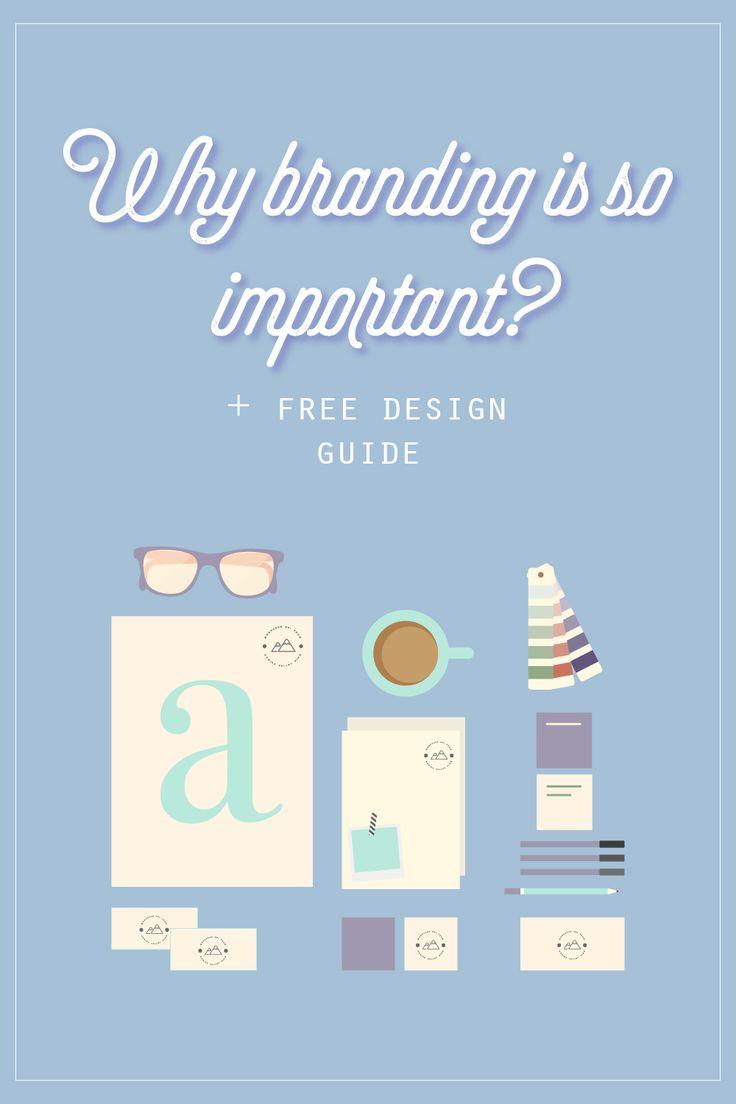 Why Branding Is So Important? + free design guide, Branding, importance of branding, what is branding, graphic design, web, blogging, blog design,
