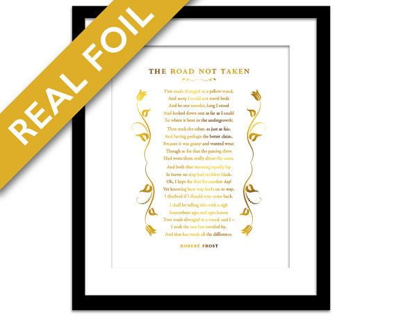 The Road Not Taken Gold Foil Art Print - Literary Quote - Inspirational - Robert Frost - Typographic Print - Poetry Art - Graduation Gift