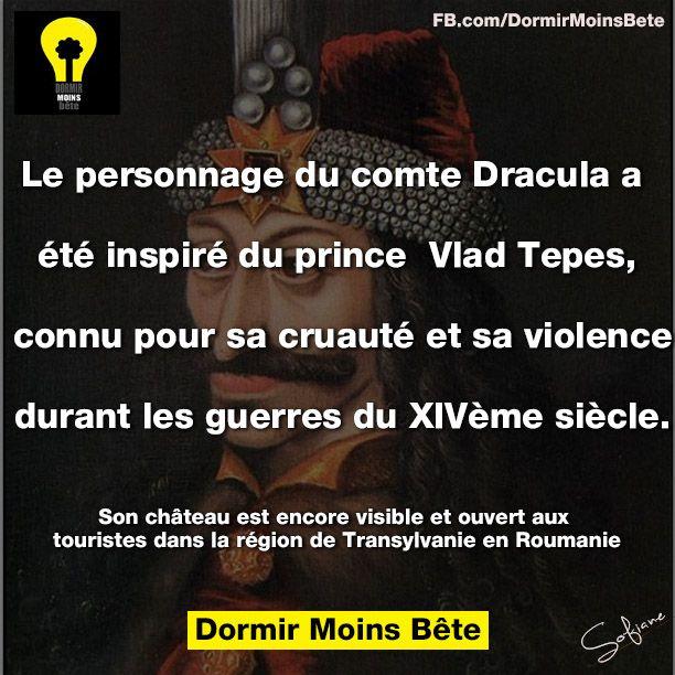Le personnage du comte Dracula a été inspire du prince Vlad Tepes, connu pour sa cruauté et sa violence durant les guerres du XIVème siècle. Son château est encore visible et ouvert aux touristes dans la région de Transylvanie en Roumanie.