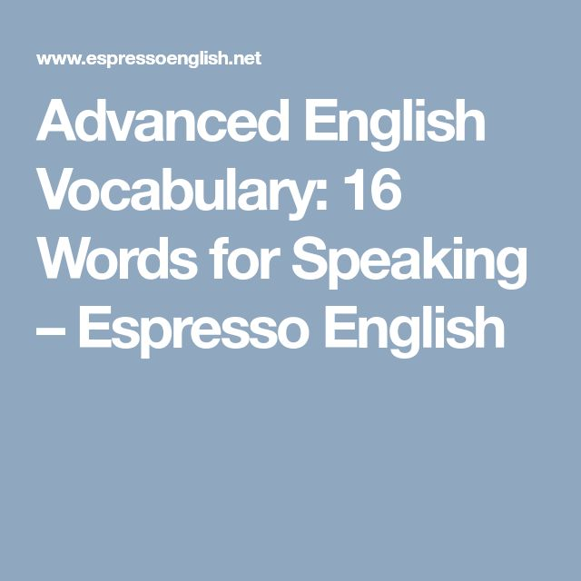 Advanced English Vocabulary: 16 Words for Speaking – Espresso English