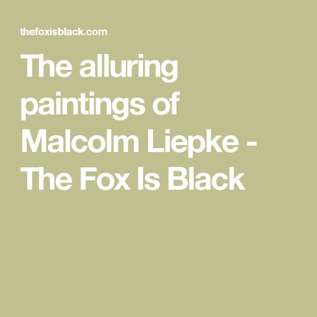 The alluring paintings of Malcolm Liepke - The Fox Is Black