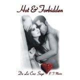 Hot & Forbidden: De La Cruz Saga (Kindle Edition)By P.T. Macías