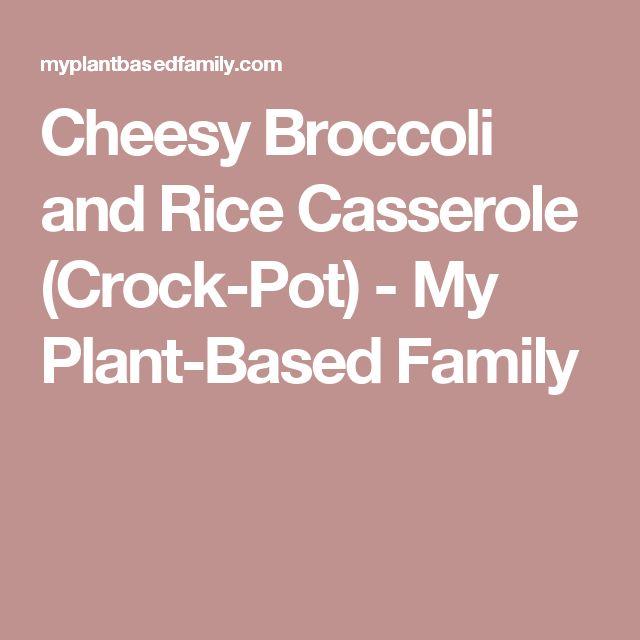 Cheesy Broccoli and Rice Casserole (Crock-Pot) - My Plant-Based Family