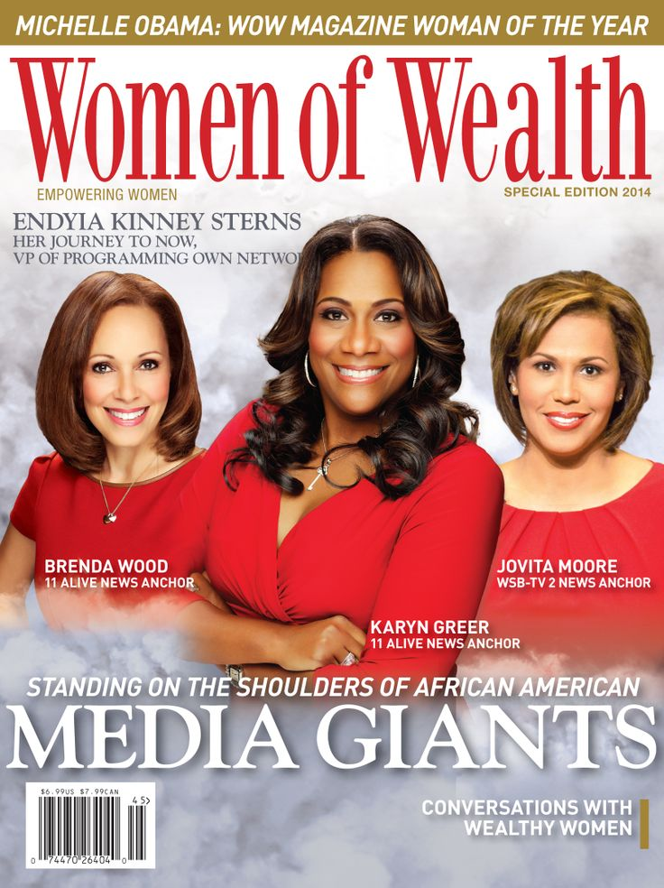 In the New Edition of Women Of Wealth Magazine, African American Women In Media, Brenda Wood, Anchor on Channer 11 News, Karyn Greer, Anchor on Channel 11 News and Jovita Moore, Anchor on Channel 2 News featured in the Special Edition of WOW Magazine titled Media Giants. Magazine out January 31, 2014 and on Newsstands, in bookstores like Barnes & Nobels, Books a Million the 2nd Tuesday in February..