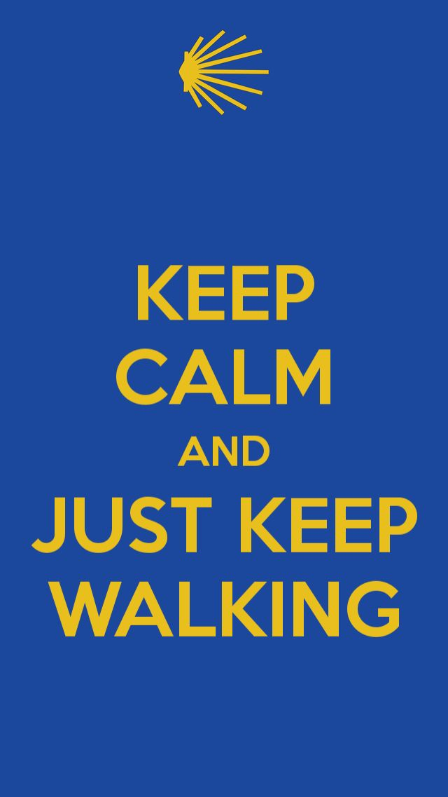 Keep calm and just keep walking, at your own pace, one step after the next. The lessons that we learn on the Camino de Santiago carry over into our lives...