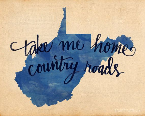 ...to the place I belong.. West Virginia! I've never been there, but I will always be a West Virginia girl at heart.
