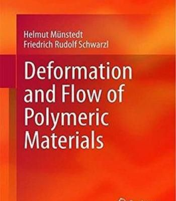 Deformation And Flow Of Polymeric Materials PDF