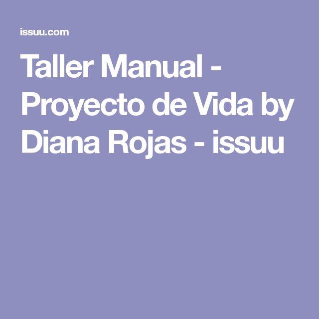 Taller Manual - Proyecto de Vida by Diana Rojas - issuu