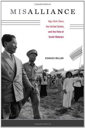 Misalliance: Ngo Dinh Diem, the United States, and the Fate of South Vietnam by Edward Miller,http://www.amazon.com/dp/0674072987/ref=cm_sw_r_pi_dp_R6zfsb0T62406V91