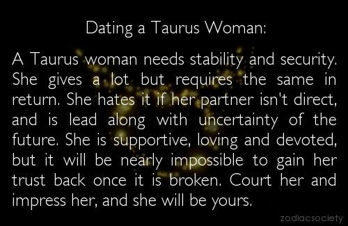 what is it like dating a taurus woman Aries-taurus cusp - your sun sign aries-taurus does not like to submit to the authority of others they must beware of being overwhelmed by their own ambition.