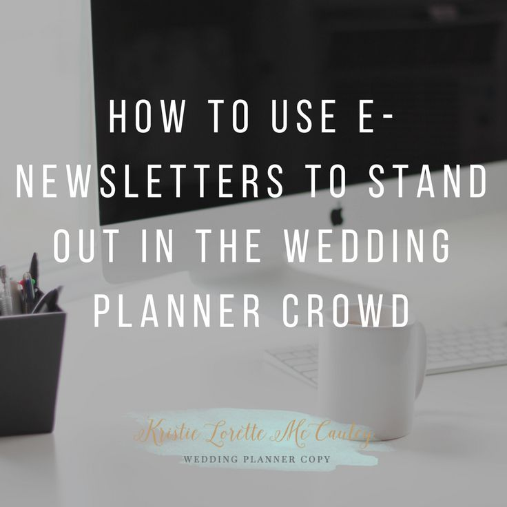 email wedding invitation to work colleagues%0A How to Use ENewsletters to Stand Out in the Wedding Planner Crowd