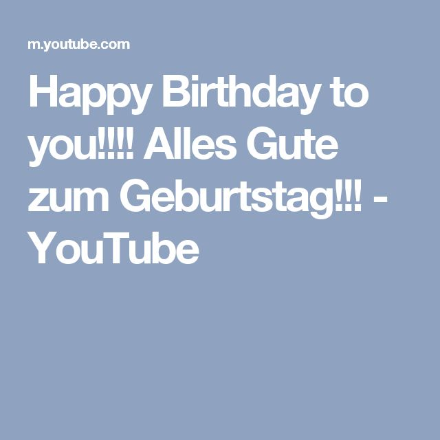 Happy Birthday to you!!!! Alles Gute zum Geburtstag!!! - YouTube
