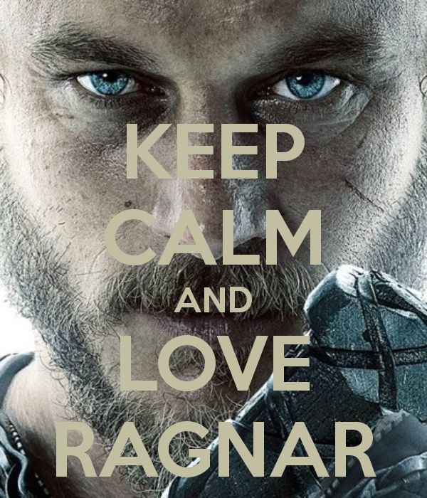 Nothing calm about loving Ragnar!                                                                                                                                                     More (Image Pour)