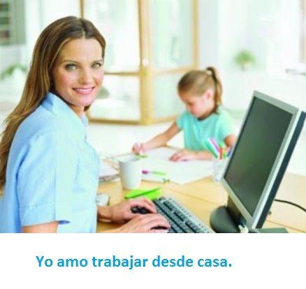 Deseo Trabajar desde casa . Entonces te gustaran los negocios en internet.  Trabajar desde casa eficientemente
