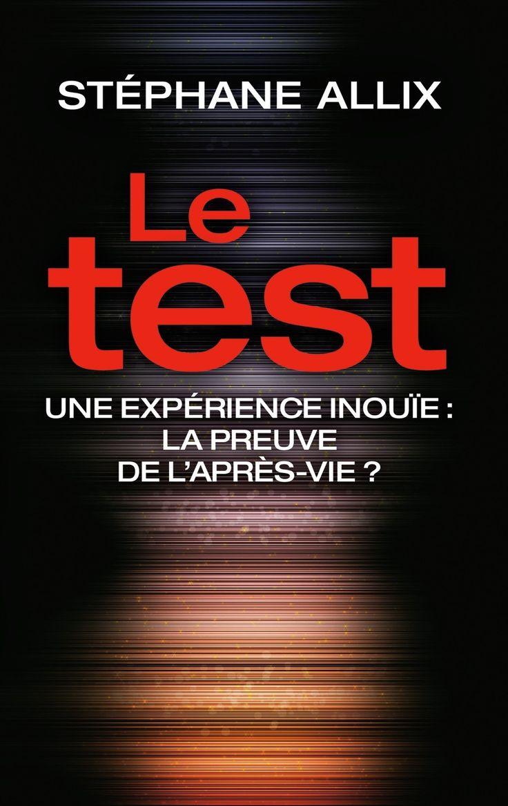 Le test - Une expérience inouïe : La preuve de l'après-vie? - Stéphane Allix - 288 pages, Couverture souple. - Référence : 188100 #Carte #Avenir #Divination #Ésotérisme #Cadeau