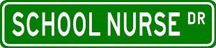 SCHOOL NURSE Street Sign ~ Custom Aluminum Street Signs - 4 x 18 inches by The Lizton Sign Shop. $10.99. Predrilled for easy hanging. Made in USA. Aluminum Brand New Sign. 4 x 18 inches. Rounded Corners. SCHOOL NURSE Street Sign ~ Custom Aluminum Street Signs. Made of Aluminum and High Quality Vinyl Letters and Graphics. This sign is 4 x 18 inches. Made to last for years outdoors, the sign is nice enough to display indoors too, comes with two holes pre-punched for e...