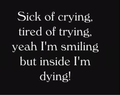 Ordinaire Sad Sick Of Crying Tired Of Trying