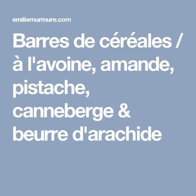 Barres de céréales / à l'avoine, amande, pistache, canneberge & beurre d'arachide