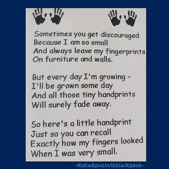 Handprint poem for Preschool Keepsake   (article is filled with poems, rhymes, keepsakes and letters to start and end   the school year) We used this all the time in the daycares that i worked for I   also used this with all the kids I watched over the years. Did one every year   for my nieces and nephew for the first couple of years