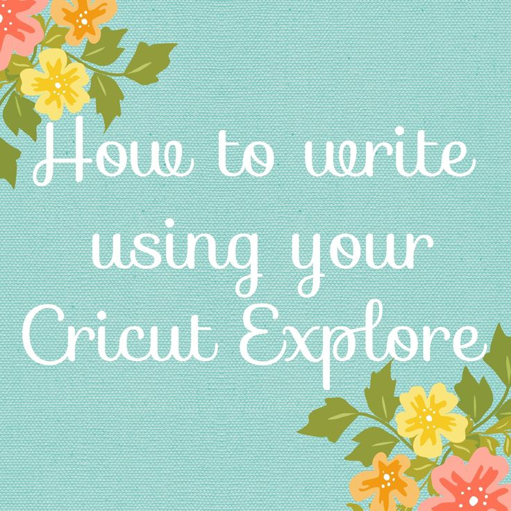 Writing with your Cricut Explore