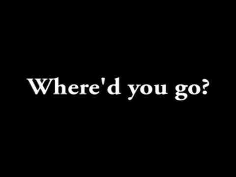 Fort Minor - Where'd You Go? (Lyrics Video)