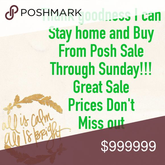 SALE Thank goodness I can buy all my items online at Posh Sale no crazy lines and rude people!!! So shop on line at Posh!!!! Other