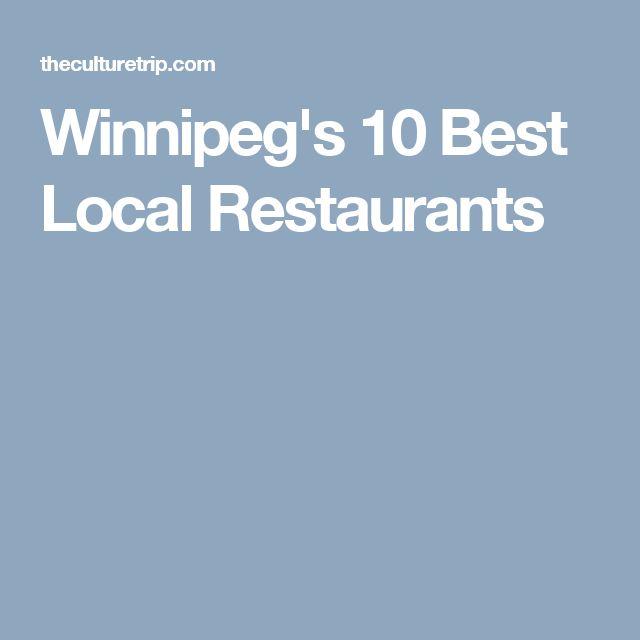 Winnipeg's 10 Best Local Restaurants