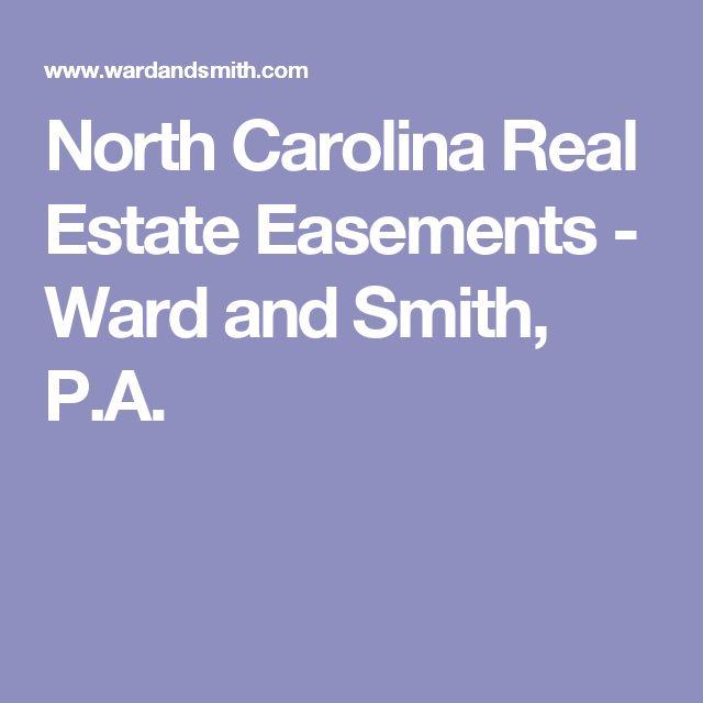 North Carolina Real Estate Easements - Ward and Smith, P.A.