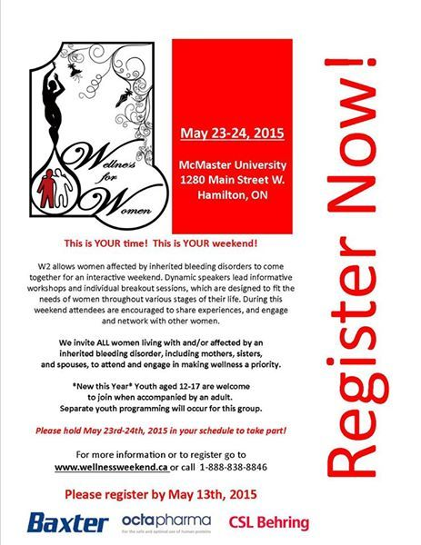 Registration is open for the Women's Wellness Conference: May 23-24 in Hamilton at McMaster University! Registration deadline is Wednesday May 13th so visit http://events.hemophilia.on.ca/wellness.php to download your registration form or register online!