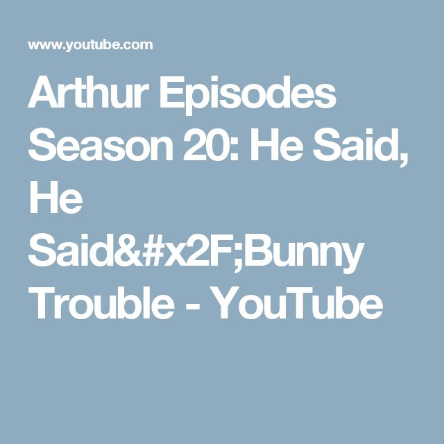 Arthur Episodes Season 20: He Said, He Said/Bunny Trouble - YouTube