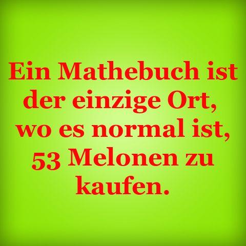 Ein Mathebuch ist der einzige Ort, wo es normal ist, 53 Melonen zu kaufen