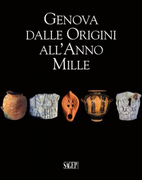 P.Melli (a cura di), Genova dalle origini all'anno Mille. Archeologia e storia, Genova, Sagep Editori, 2014