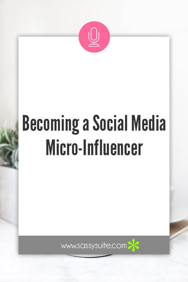 31: Becoming a Social Media Micro-Influencer